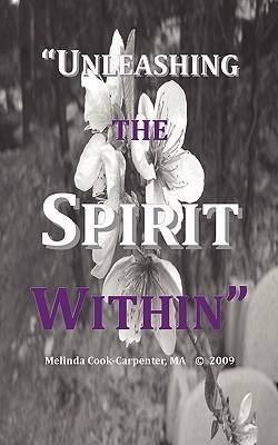 Unleashing the Spirit Within Melinda N. Cook-Carpenter