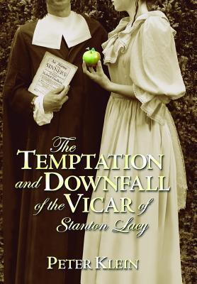 The Temptation And Downfall Of The Vicar Of Stanton Lacy Peter Klein