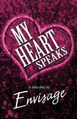 My Heart Speaks  by  Envisage
