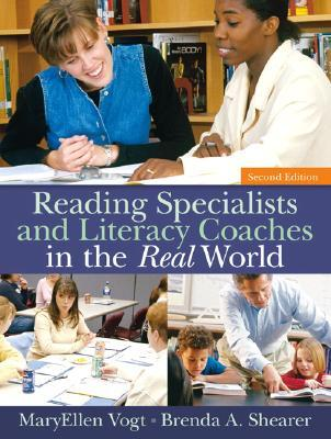 Reading Specialists and Literacy Coaches in the Real World (2nd Edition) MaryEllen Vogt