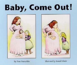 Baby, Come Out! Fran Manushkin
