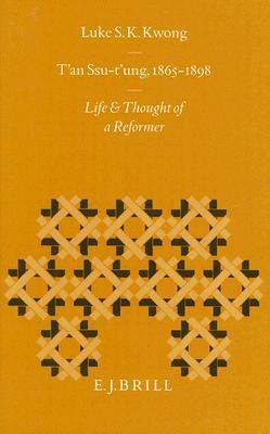Tڅan Ssu Tڅung, 1865 1898: Life And Thought Of A Reformer Luke S.K. Kwong