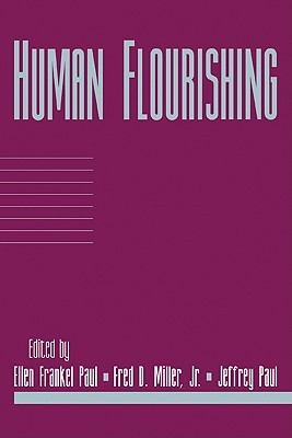 Human Flourishing: Volume 16, Part 1 Ellen Frankel Paul