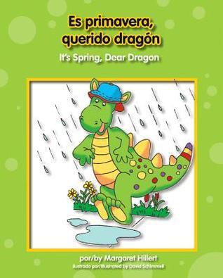 Es Primavera, Querido Dragon/Its Spring, Dear Dragon  by  Margaret Hiller