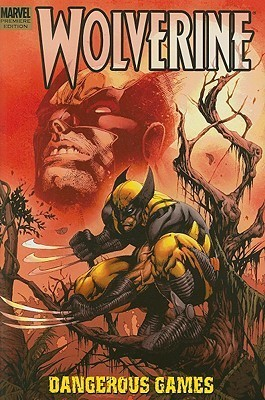 Wolverine: Dangerous Games Gregg Hurwitz