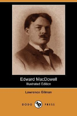 Edward MacDowell (Illustrated Edition)  by  Lawrence Gilman