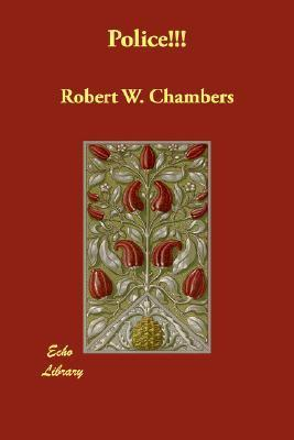 Police!!! Robert W. Chambers