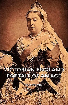 Victorian England - Portait of an Age  by  G.M. Young