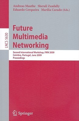 Future Multimedia Networking  by  Andreas Mauthe