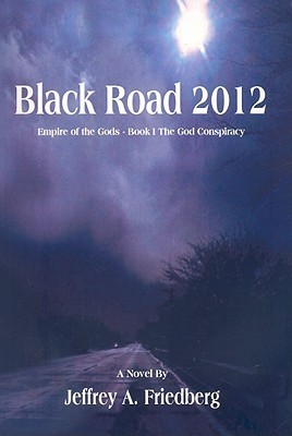 Black Road 2012  by  Jeffrey A. Friedberg