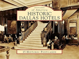 Historic Dallas Hotels  by  Sam Childers