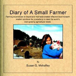 Diary of a Small Farmer  by  Susan G. Mehaffey