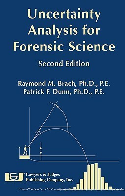 Uncertainty Analysis For Forensic Science Raymond M. Brach