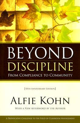 Beyond Discipline: From Compliance to Community Alfie Kohn