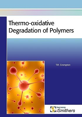 Thermo-Oxidative Degradation of Polymers  by  T.R. Crompton