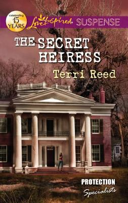 The Secret Heiress (Protection Specialists, #2)  by  Terri Reed