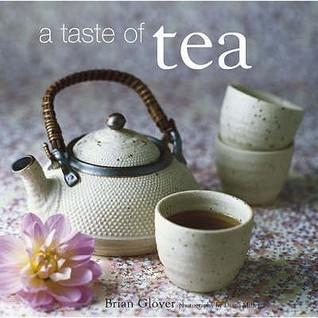 A Taste of Tea. Brian Glover  by  Brian Glover