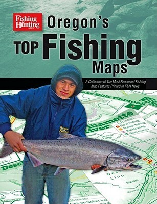 Oregons Top Fishing Maps Cascade View Publishing