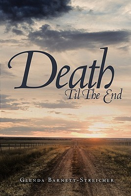 Death Til the End  by  Glenda Barnett-Streicher