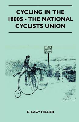 Cycling in the 1800s - The National Cyclists Union G. Lacy Hillier