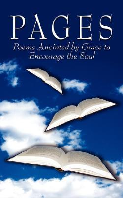 Pages: Poems Anointed  by  Grace to Encourage the Soul by Edna Lea Parker