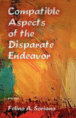 Compatible Aspects of the Disparate Endeavor  by  Felino A. Soriano