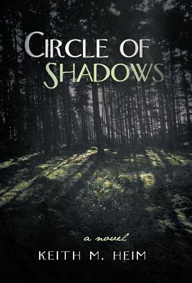 Circle of Shadows  by  Keith M. Heim