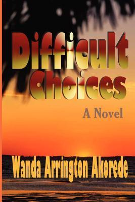 Difficult Choices: The Second Book in the Other Wife Trilogy Wanda Akorede