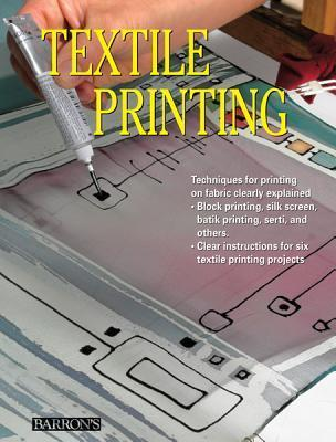 Textile Printing  by  Barrons Educational Series