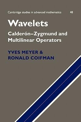 Wavelets: Calderon-Zygmund and Multilinear Operators Yves Meyer