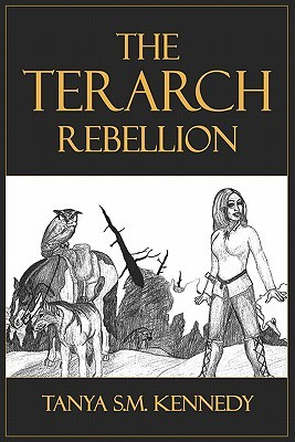 The Terarch Rebellion  by  Tanya Kennedy