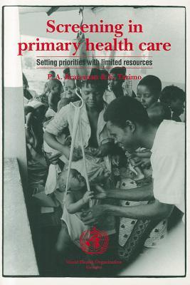 Screening in Primary Health Care: Setting Priorities with Limited Resources Paula Braveman