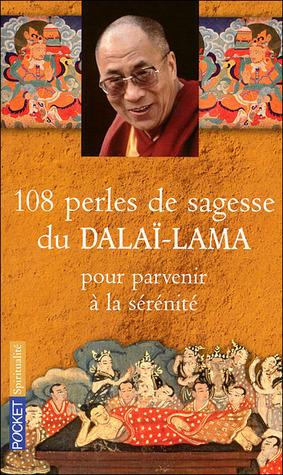 108 Perles de Sagesse du Dalaï-Lama pour parvenir à la sérénité Dalai Lama XIV