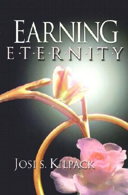Earning Eternity  by  Josi S. Kilpack