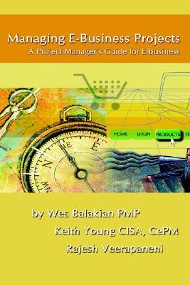 Managing E-Business Projects  by  Wes Balakian