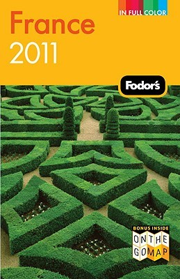 Fodors France 2011  by  Fodors Travel Publications Inc.