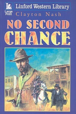 No Second Chance  by  Clayton Nash