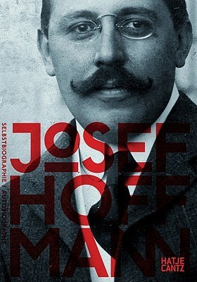Josef Hoffmann: Selbstbiographie  by  Peter Noever