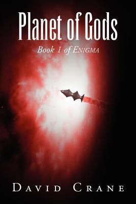 Planet of Gods: Book 1 of Enigma David Crane