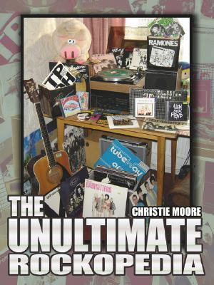 The Unultimate Rockopedia  by  Christie Moore