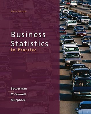 Loose-Leaf Version Business Statistics in Practice  by  Bruce L. Bowerman