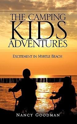 The Camping Kids Adventures  by  Nancy Goodman