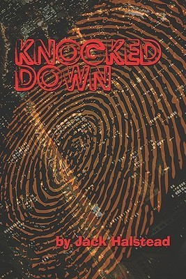 Knocked Down  by  Jack Halstead