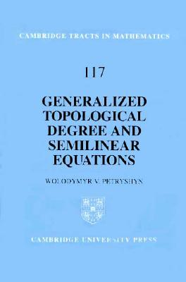 Generalized Topological Degree and Semilinear Equations Wolodymyr V. Petryshyn