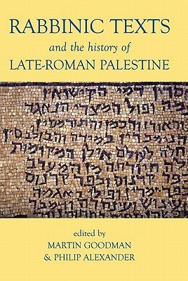 Rabbinic Texts and the History of Late-Roman Palestine Martin Goodman