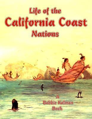 Life of the California Coast Nations (Native Nations of North America) Molly Aloian