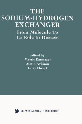 The Sodium-Hydrogen Exchanger: From Molecule to Its Role in Disease  by  Morris Karmazyn