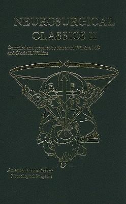 Neurosurgical Classics II Robert H. Wilkins
