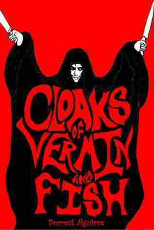 Cloaks of Vermin and Fish  by  Forrest Aguirre
