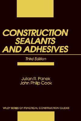 Construction Sealants and Adhesives Julian R. Panek